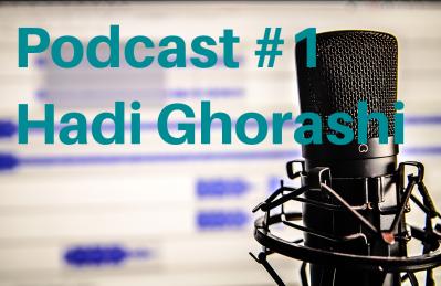 Podcast #1: Hadi Ghorashi